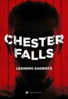 Descargar libros de google libros CHESTER FALLS ePub in Spanish de LEANDRO SAGRISTA GARCIA 9788494311345