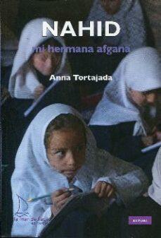 Libros en ingles descargables gratis NAHID. MI HERMANA AFGANA de ANNA TORTAJADA