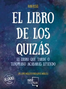 Descargar libros electrónicos de google libros en línea EL LIBRO DE LOS QUIZAS 9788494516245 in Spanish de FRAN RUSSO