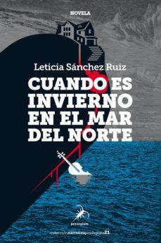 Libros de audio descargar gratis kindle CUANDO ES INVIERNO EN EL MAR DEL NORTE de LETICIA SANCHEZ RUIZ