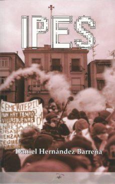 Kindle descargar ebook a la computadora IPES CHM 9788494965845 en español de DANIEL HERNANDEZ BARREÑA