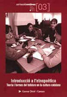 introduccio a l etnopoetica: teoria i formes del folklore en la c ultura catalana-carmen oriol-9788495684745