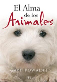 el alma de los animales (4ª ed.)-gary kowalski-9788496111745