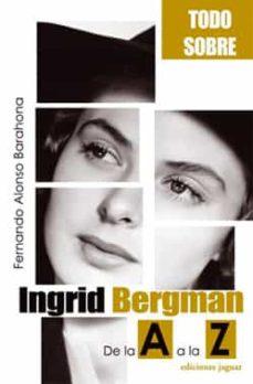 Inmaswan.es Todo Sobre Ingrid Bergman: De La A A La Z Image