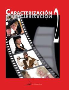 caracterizacion 2: diseño de personajes, efectos especiales en maquillaje y procesos audiovisuales y espectaculos (libro+dvd) (ciclos formativos de grado medio)-9788496699045