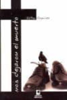 Descargando un libro NOS DEJARON EL MUERTO 9788496887145 de VICTOR RAMIREZ