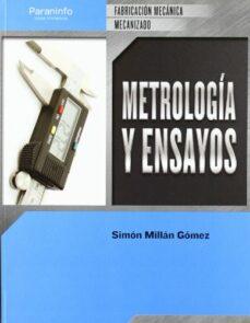 Ebook descarga gratuita nederlands METROLOGIA Y ENSAYOS (CICLO FORMATIVO DE GRADO MEDIO) (Literatura española) 9788497328845 de SIMON MILLAN GOMEZ PDB FB2 ePub