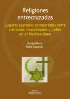 Libros de audio gratuitos en línea para descargar RELIGIONES ENTRECRUZADAS 9788497433945
