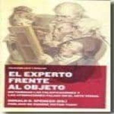 Descargar EXPERTO FRENTE AL OBJETO: DICTAMINAR LAS FALSIFICACIONES Y LAS AT RIBUCIONES FALSAS EN EL ARTE VISUAL gratis pdf - leer online