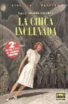 las ciudades oscuras: la chica inclinada (2ª ed.)-benoit peeters-9788498144345