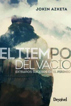 Descargar libros a iPod Shuffle EL TIEMPO DEL VACÍO. EXTRAÑOS SUCESOS EN LOS PIRINEOS (Spanish Edition) PDF CHM FB2 de JOKIN AZKETA
