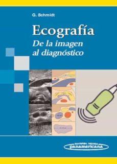 Búsqueda y descarga de libros electrónicos. ECOGRAFIA DE LA IMAGEN AL DIAGNOSTICO (Spanish Edition) PDB de GÜNTER SCHMIDTH 9788498351545