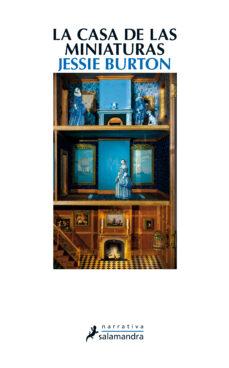 Descargas de libros electrónicos en formato txt LA CASA DE LAS MINIATURAS 9788498386745 de JESSIE BURTON CHM (Literatura española)