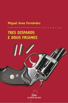 Ebook para descargar gratis ccna TRES DISPAROS E DOUS FRIAMES 9788498650945