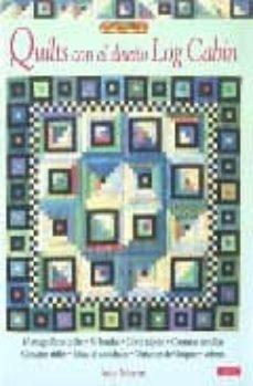 Descargar libros para ipod QUILTS CON EL DISEÑO LOG CABIN de JUDY MARTIN 9788498740745 (Literatura española) ePub