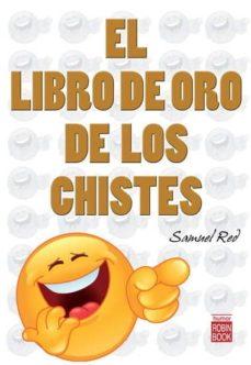 Descargar libros electrónicos de google libros gratis EL LIBRO DE ORO DE LOS CHISTES de SAMUEL RED 9788499172545 (Spanish Edition)