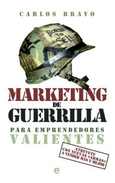 marketing de guerrilla para emprendedores valientes-carlos bravo-9788499709345
