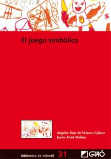el juego simbolico. biblioteca infantil 31-angeles ruiz de velasco galvez-9788499800745