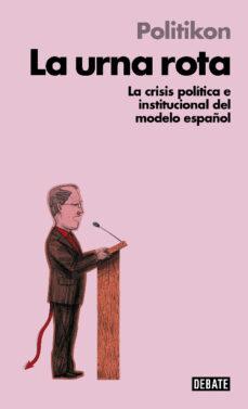 Lofficielhommes.es La Urna Rota: La Crisis Politica E Institucional Del Empleo Españ Ol Image