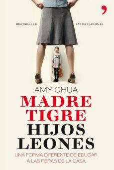 madre tigre, hijos leones (ebook)-amy chua-9788499980645