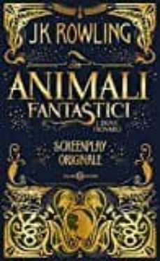 animali fantastici e dove trovarli. screenplay originale-j.k. rowling-9788869189845