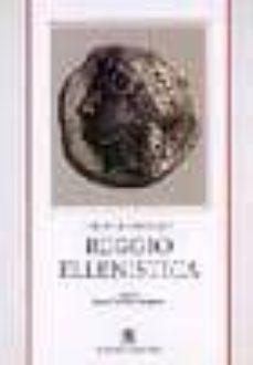 reggio ellenistica-daniele castrizio-9788874486045