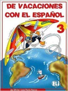 DE VACACIONES CON EL ESPAÑOL 3 - VV.AA. | Triangledh.org