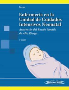 Descargar libros de google books mac ENFERMERÍA EN LA UNIDAD DE CUIDADOS INTENSIVOS NEONATAL (5ª ED.) MOBI PDB CHM 9789500606745