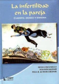 Descargar libros en pdf en línea LA INFERTILIDAD EN LA PAREJA: CUERPO, DESEO Y ENIGMA
