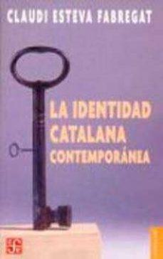 IDENTIDAD CATALANA CONTEMPORANMEA - CLAUDI ESTEVA FABREGAT |