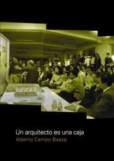 un arquitecto es una caja-alberto campo baeza-9789872949945
