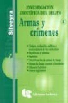 Debatecd.mx Armas Y Crimenes (Tomo 4 De La Obra Investigacion Cientifica Del Delito) Image