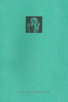 conversando con marcel duchamp (5ª ed.)-pierre cabanne-9789990194845