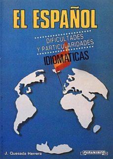 Padella.mx El Español. Dificultades Y Particularidades Idiomáticas. Image