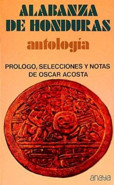 ALABANZA DE HONDURAS. ANTOLOGÍA. - VVAA   Adahalicante.org