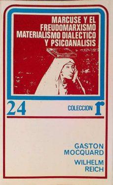 MARCUSE Y EL FREUDOMARXISMO MATERIALISMO DIALECTICO Y PSICOANALISIS - VVAA | Adahalicante.org