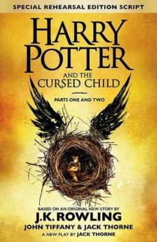 harry potter and the cursed child (parts i & ii)-j.k. rowling-jack thorne-john tiffany-9780751565355