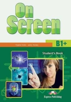 Descarga gratuita de ebooks electrónicos ON SCREEN B1+ STUDENTS BOOK (INT) en español