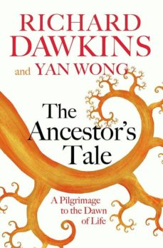 the ancestor s tale: a pilgrimage to the dawn of life-richard dawkins-yan wong-9781474606455