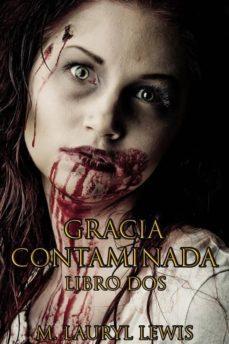 gracia contaminada (ebook)-9781547510955