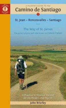 camino guides a pilgrim s guide to the camino de santiago - camino francés 2019: st. jean pied de port - santiago de-john brierley-9781912216055