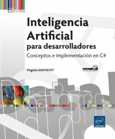 inteligencia artificial para desarrolladores: conceptos e implementacion en c#-virginie mathivet-9782746098855