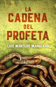Ebook mobi descargar LA CADENA DEL PROFETA (LOS BUSCADORES 2) de LUIS MONTERO MANGLANO 9788401015755