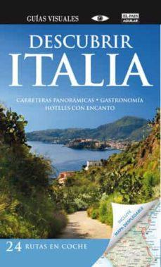 Lofficielhommes.es Descubrir Italia: Descubrir En Coche (Guia Visuales De Viaje) Image