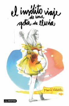Libro en línea descarga gratuita pdf EL INSOLITO VIAJE DE UNA GOTA DE LLUVIA (INCLUYE CD) de MARIA VILLALON 9788408135555 (Spanish Edition)