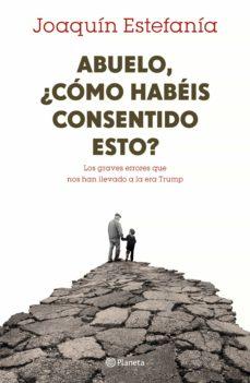 Descargar ABUELO, Â¿COMO HABEIS CONSENTIDO ESTO? gratis pdf - leer online