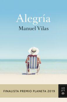 Descargar ebook italiano ALEGRIA (FINALISTA PREMIO PLANETA 2019) 9788408217855 (Spanish Edition) ePub RTF de MANUEL VILAS