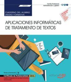 Descargando libros a iphone gratis CUADERNO DEL ALUMNO. APLICACIONES INFORMÁTICAS DE TRATAMIENTO DE TEXTOS (TRANSVERSAL: UF0320). GESTIÓN INTEGRADA DE RECURSOS HUMANOS (ADGD0208). CERTIFICADOS DE PROFESIONALIDAD de GEMA MARÍA VALENTÍN LÓPEZ (Literatura española) 9788413103655