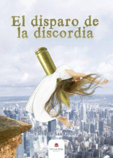 Descargas gratuitas de libros de texto EL DISPARO DE LA DISCORDIA in Spanish de ELENA DE SAÁ GODOY 9788413319155