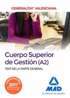 cuerpo superior de gestión de la generalitat valenciana (a2). test de la parte general-9788414213155